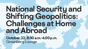 National Security and Shifting Geopolitics: Challenges at Home and Abroad