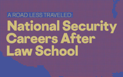 A Road Less Traveled: National Security Careers After Law School